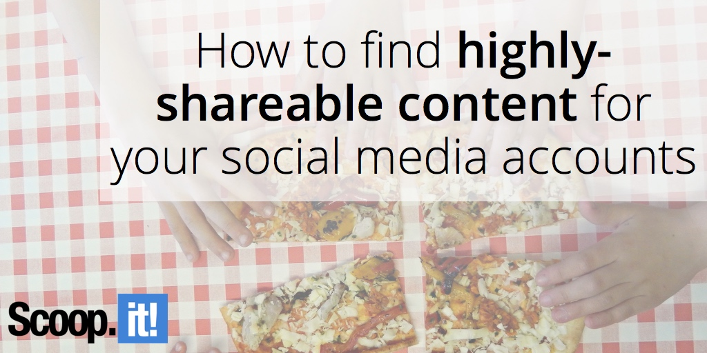 find-highly-shareable-cointent-social-media-accounts-scoop-it-final