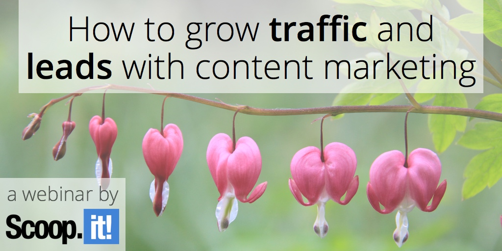 how-to-grow-traffic-leads-content-marketing-webinar-scoop-it-final