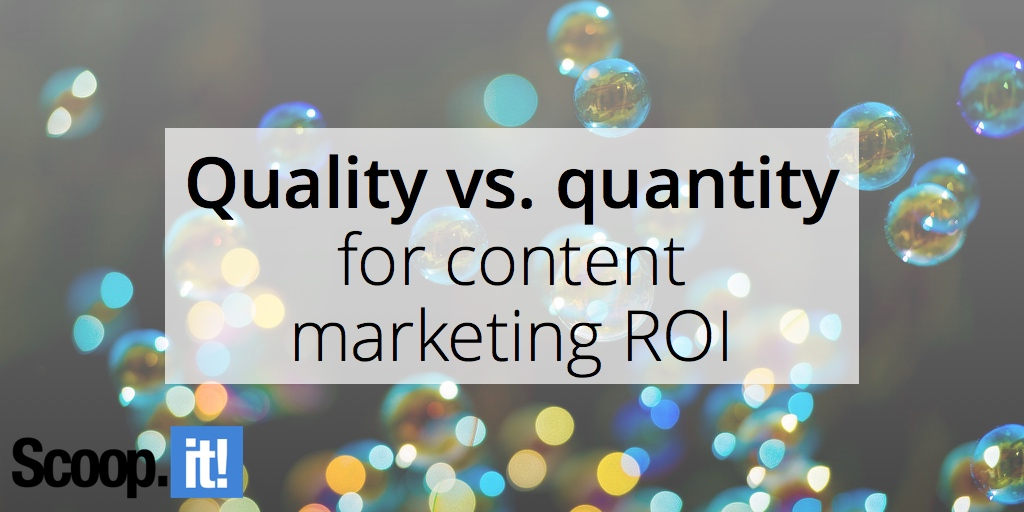 quality-vs-quantity-for-content-marketing-roi-scoop-it-final