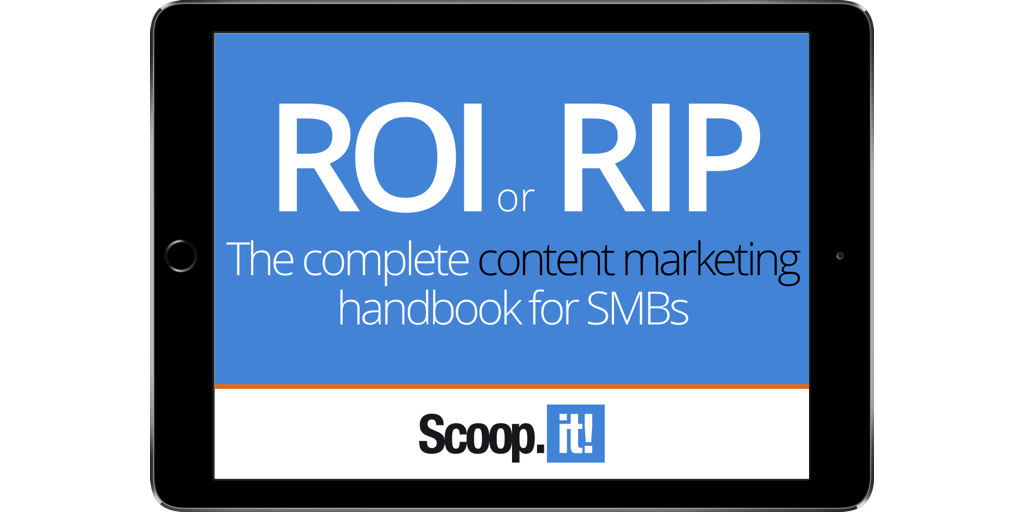 roi-or-rip-the-complete-content-marketing-handbook-for-smbs-scoop-it-final