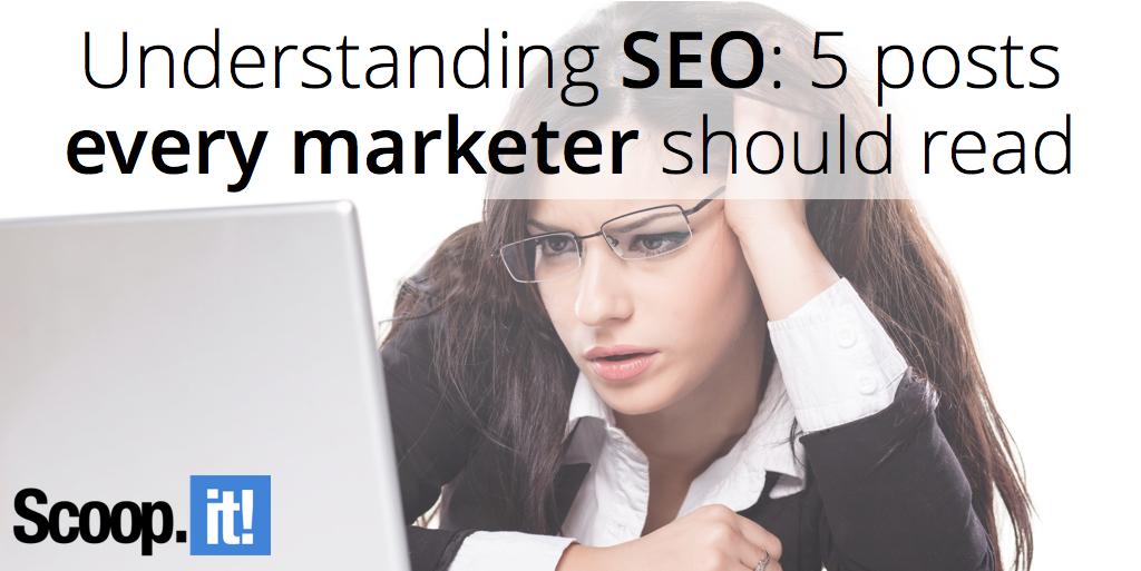 understanding-seo-(-posts-every-marketer-should-read-scoop-it-final