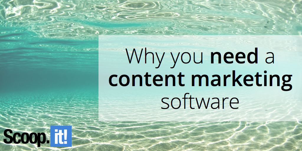 why-you-need-content-marketing-software-scoop-it-final
