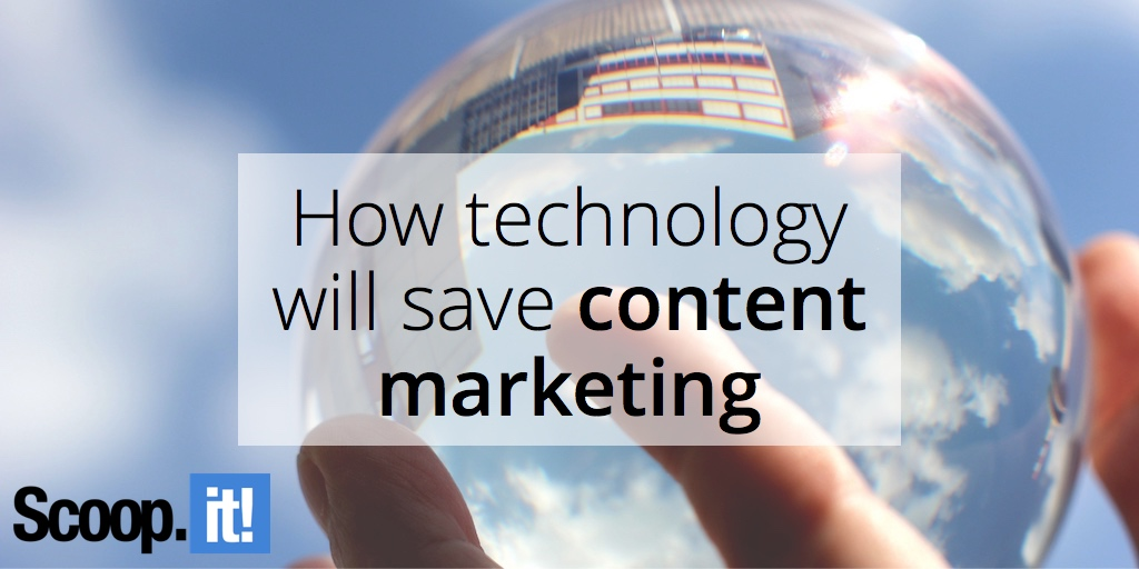 how-technology-will-shape-the-future-of-content-marketing-scoop-it