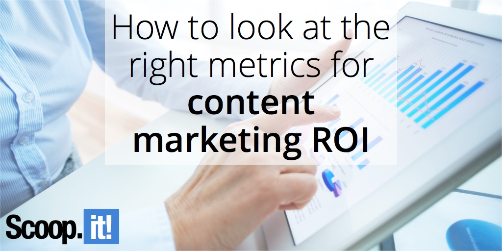 how-to-look-at-the-right-kpis-for-content-marketing-roi-scoop-it