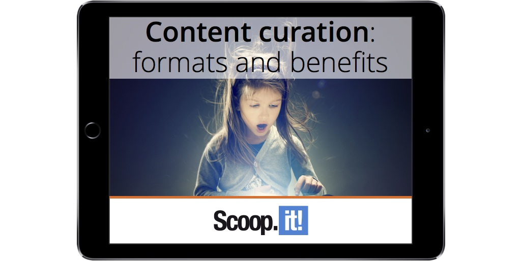 content-curation-formats-benefits-methodologies-scoop-it-final-resource-center-ipad-png