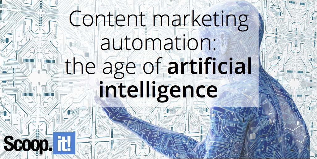 content-marketing-automation-the-age-of-artificial-intelligence-scoop-it-final-3