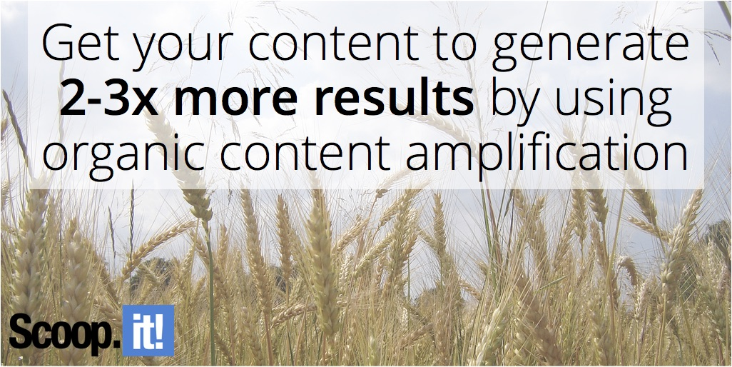 get-your-content-to-generate-2-3-x-more-results-with-organic-content-amplification-scoop-it-final