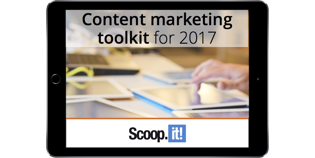 the-complete-2017-content-marketing-toolkit-new-scoop-it-final-ipad-rc