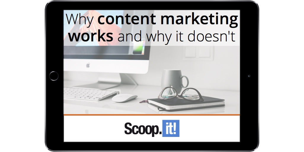 why-content-marketing-works-and-why-it-doesnt-scoop-it-final-ipad-RC